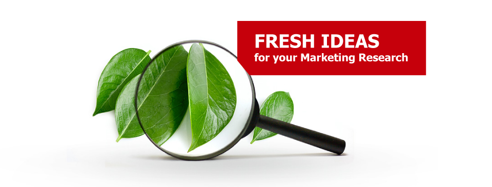 Fresh Ideas for your marketing Research
